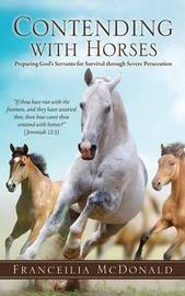 Contending with Horses by Franceilia McDonald