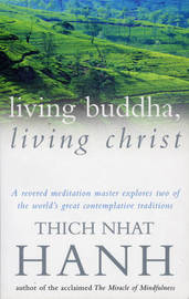 Living Buddha, Living Christ by Thich Nhat Hanh image