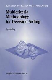 Multicriteria Methodology for Decision Aiding by B. Roy