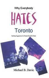 Why Everybody Hates Toronto by Michael B Davie image