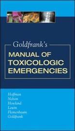 Goldfrank's Manual of Toxicologic Emergencies by Robert S. Hoffman