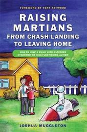 Raising Martians - from Crash-landing to Leaving Home by Joshua Muggleton