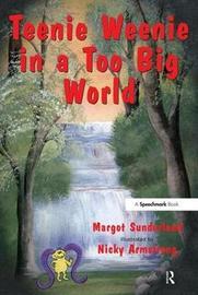 Teenie Weenie in a Too Big World by Margot Sunderland image