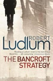 The Bancroft Strategy by Robert Ludlum image