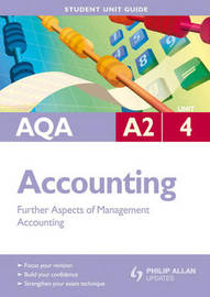 AQA A2 Accounting: Unit 4 by Ian Harrison image