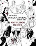 Official Supernatural Coloring Book: Monsters, Demons, and Spirits by Insight Editions