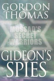 Gideon's Spies: Moss Secret War by Gordon Thomas image
