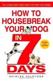 How to Housebreak Your Dog in 7 Days (Revised) by Shirlee Kalstone image