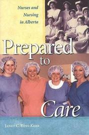 Prepared to Care by Janet C Ross-Kerr image