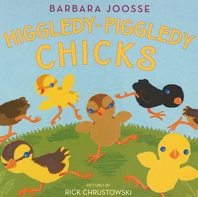 Higgledy-Piggledy Chicks by Barbara M Joosse image