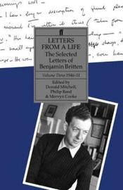 Letters from a Life: Volume 3 by Benjamin Britten