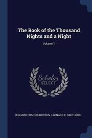 The Book of the Thousand Nights and a Night; Volume 1 by Richard Francis Burton