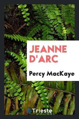 Jeanne d'Arc by Percy Mackaye image