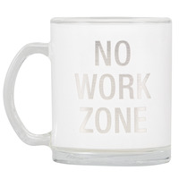 Glass Mug: No Work Zone (White)