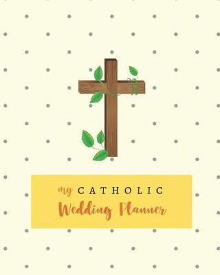 My Catholic Wedding Planner by Charming Creatives Weddings