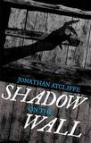 Shadow on the Wall by Jonathan Aycliffe