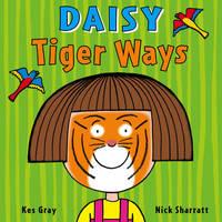 Daisy: Tiger Ways by Kes Gray
