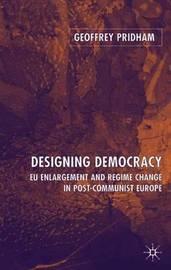 Designing Democracy by Geoffrey Pridham