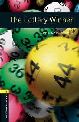 Oxford Bookworms Library: Level 1:: The Lottery Winner by Rosemary Border