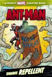 Marvel: Ant-Man: Zombie Repellent by Chris Wyatt