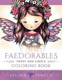 Faedorables - Sweet and Simple Coloring Book by Selina Fenech image
