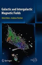 Galactic and Intergalactic Magnetic Fields by Ulrich Klein
