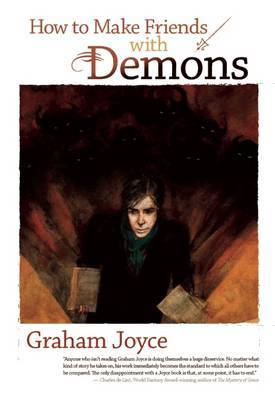 How to Make Friends with Demons by Graham Joyce