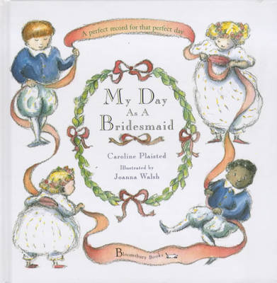 My Day as a Bridesmaid by C. A. Plaisted