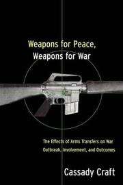 Weapons for Peace, Weapons for War by Cassady B. Craft image