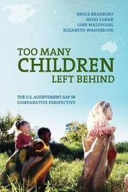 Too Many Children Left Behind by Bruce Bradbury