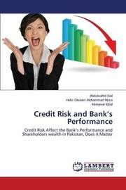 Credit Risk and Bank's Performance by Sial Abdulwahid