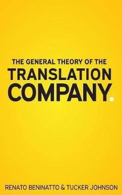 The General Theory of the Translation Company by Renato Beninatto