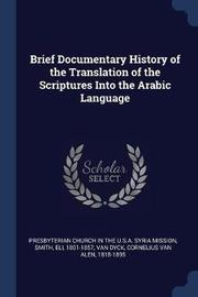 Brief Documentary History of the Translation of the Scriptures Into the Arabic Language by Eli Smith