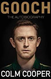 Gooch - The Autobiography by Colm Cooper