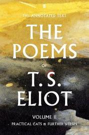 The Poems of T. S. Eliot Volume II by T.S. Eliot