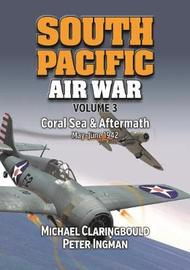 South Pacific Air War Volume 3 by Michael Claringbould