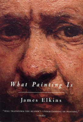 What Painting Is by James Elkins image
