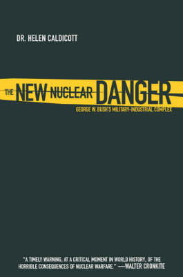 The New Nuclear Danger by Helen Caldicott image
