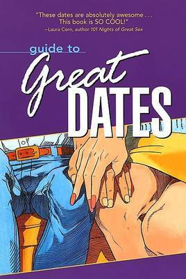 Guide to Great Dates: 250 Great Date Ideas by MR Paul Joannides