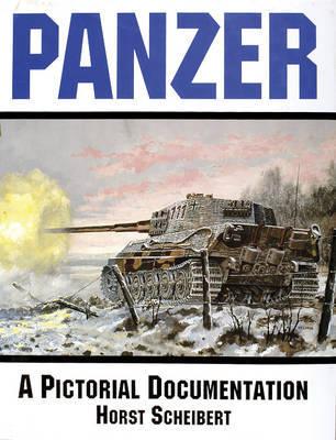 Panzer: A Pictorial Documentation by Horst Scherbert