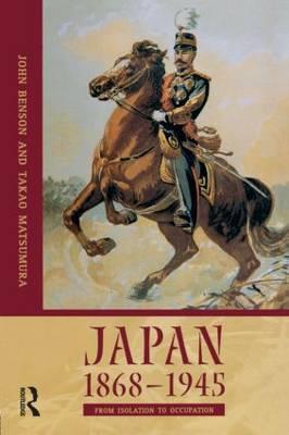 Japan 1868-1945 by John Benson