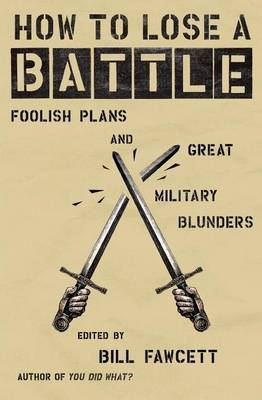 How to Lose a Battle by Bill Fawcett image