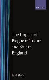 The Impact of Plague in Tudor and Stuart England by Paul Slack image
