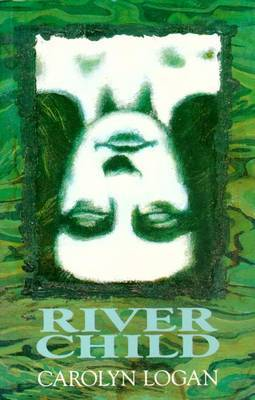 River Child by Carolyn Logan image