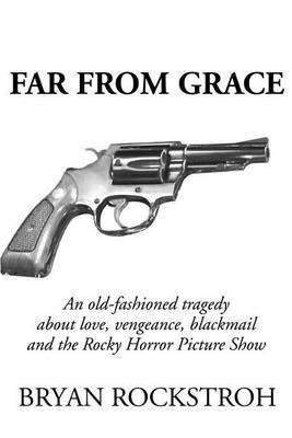 Far from Grace by Bryan Rockstroh