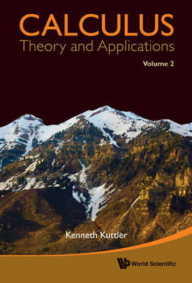Calculus: Theory And Applications, Volume 2 by Kenneth Kuttler