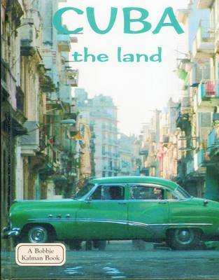 Cuba, the Land by Susan Hughes image