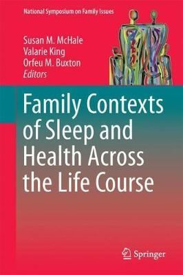 Family Contexts of Sleep and Health Across the Life Course
