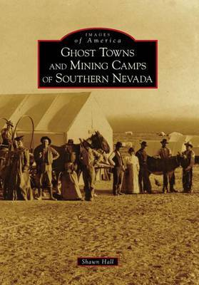 Ghost Towns and Mining Camps of Southern Nevada by Shawn Hall image