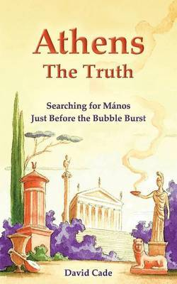 Athens - The Truth by David Cade